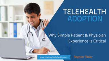 [WEBINAR] COVID Telehealth Adoption: Why Simple Patient & Physician Experience is Critical