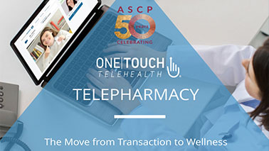 [WEBINAR] Telepharmacy: The Move from Transaction to Wellness
